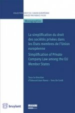 Simplification Du Droit Des Societes Privees Dans Les Etats Membres De l'Union Europeenne / Simplification of Private Company Law Among the EU Member