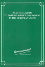 Practical Guide to Foreign Direct Investment in the European Union