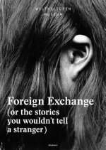 Foreign Exchange - (or the Stories You Wouldn't Tell a Stranger)