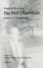 Past's Threshold - Essays on Photography