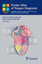 Pocket Atlas of Tongue Diagnosis: With Chinese Therapy Guidelines for Acupuncture, Herbal Prescriptions, and Nutrition