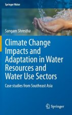 Climate Change Impacts and Adaptation in Water Resources and Water Use Sectors