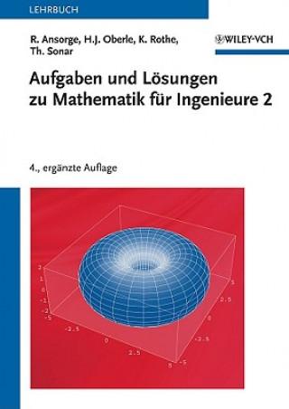 Aufgaben und Loesungen zu Mathematik fur Ingenieure 2