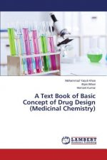 A Text Book of Basic Concept of Drug Design (Medicinal Chemistry)