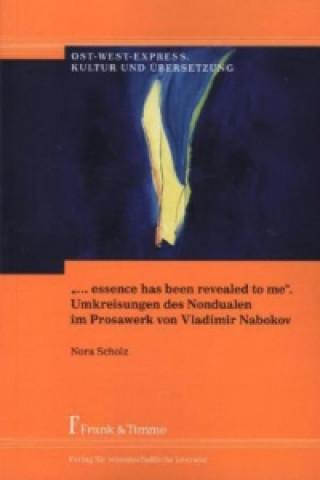 essence has been revealed to me . Umkreisungen des Nondualen im Prosawerk von Vladimir Nabokov