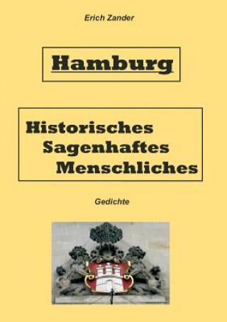 Hamburg Historisches, Sagenhaftes, Menschliches