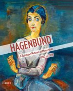 Hagenbund: A  European Network of Modernism, 1900 - 1938