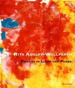 Rita Adolff-Wollfarth: Partita in Light and Colour
