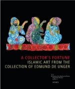 Collector's Fortune, Islamic Art from the Collection of Edmund De Unger