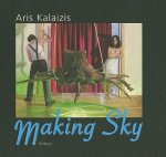 Aris Kalaizis: Making Sky