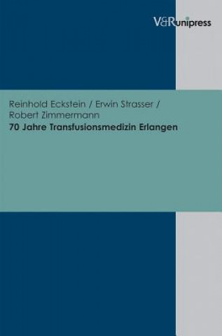 70 Jahre Transfusionsmedizin Erlangen