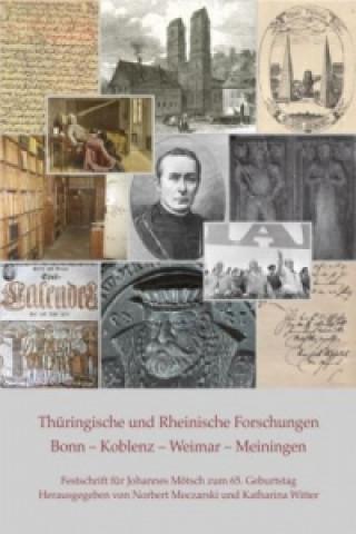 Thüringische und Rheinische Forschungen. Bonn - Koblenz - Weimar - Meiningen