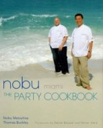 Nobu Miami: The Party Cookbook