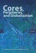 Cores, Peripheries, and Globalization