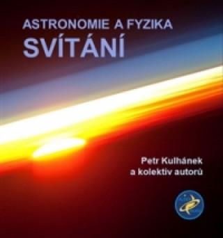 Astronomie a fyzika - Svítání