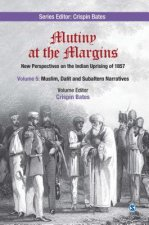 Mutiny at the Margins: New Perspectives on the Indian Uprising of 1857