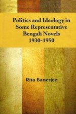 Politics and Ideology in Some Representative Bengali Novels,