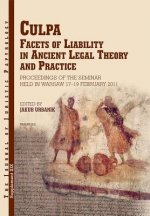 Culpa. Facets of Liability in Ancient Legal Theory and Practice