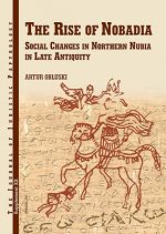 Rise of Nobadia Social Changes in Northern Nubia in Late Antiquity