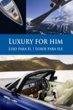 Luxury for Him