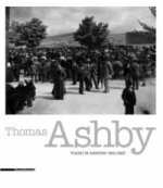 Thomas Ashby: Travels in Abruzzo 1901/1923