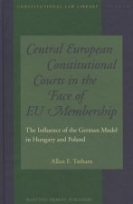 Central European Constitutional Courts in the Face of EU Membership