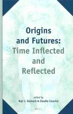 Origins and Futures: Time Inflected and Reflected