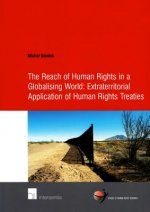 Reach of Human Rights in a Globalizing World: Extraterritorial Application of Human Rights Treaties