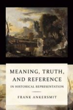 Meaning, Truth and Reference in Historical Representation