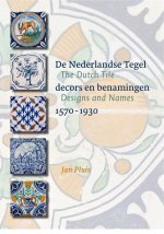 Dutch Tile: Designs and Names 1570-1930