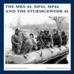 MKb 42, MP43, MP44 and the Sturmgewehr 44