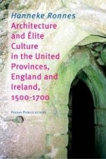 Architecture and Elite Culture in the United Provinces, England and Ireland, 1500-1700