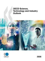 OECD Science, Technology and Industry Outlook 2008