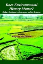 Does Environmental History Matter? Shikar, Subsistence, Sustenance and the Sciences