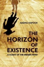 Horizon of Existence: a Flight of the Indian Mind