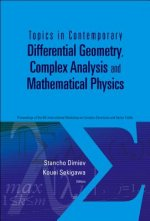 Topics in Contemporary Differential Geometry, Complex Analysis and Mathematical Physics