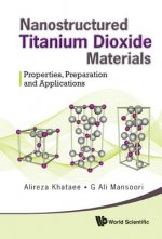 Nanostructured Titanium Dioxide Materials: Properties, Preparation And Applications