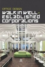 Office Design: Walk in Well Established Corporations