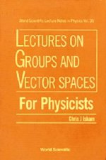 Groups and Vector Spaces for Physicists