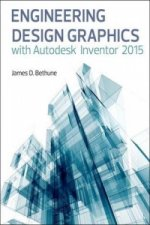 Engineering Design Graphics with Autodesk Inventor 2015