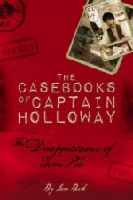 Casebooks of Captain Holloway: the Disappearance of Tom Pile