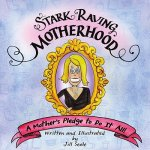 Stark Raving Motherhood