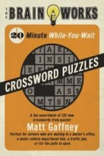 Brain Works: 20-minute While-you Wait Crossword Puzzles