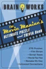 Brain Works:  the Movie Maniac's Ultimate Puzzle and Trivia Book
