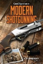 Gun Digest Guide to Modern Shotgunning