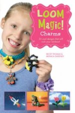 Loom Magic Charms!: 25 Cool Designs That Will Rock Your Rain