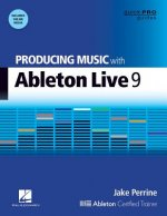 Perrine Jake Producing Music with Ableton Live 9 Quick Pro Bk/DVD