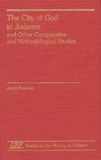 City of God in Judaism and Other Comparative Methodological Studies