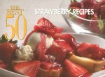 Best 50 Strawberry Recipes