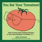 You Bet Your Tomatoes!